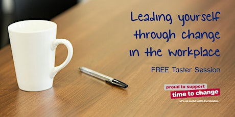 Leading yourself through change in the workplace - FREE Training tickets