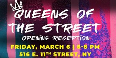 Queens of the Street Opening Reception tickets