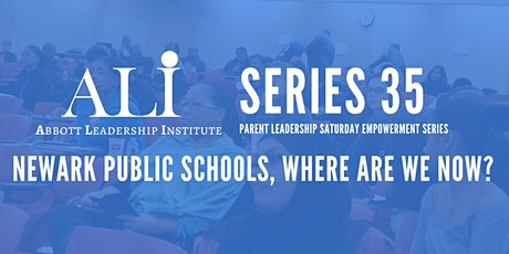 ALI  Saturday Empowerment Classes: Newark Public Schools, Where Are We Now? tickets