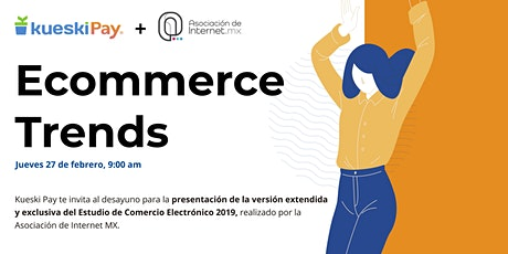 Desayuno Ecommerce Trends - Kueski Pay & AIMX boletos