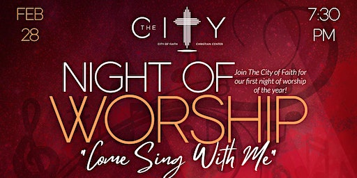 """Night of Worship """"Come Sing With Me"""""""