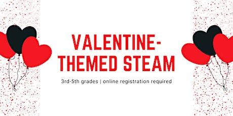 Valentine-Themed STEAM [3rd-5th] tickets