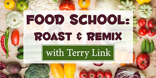 Food School - Roast & Remix, with Terry Link