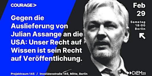 Gegen die Auslieferung von Julian Assange an die USA: Unser Recht auf Wisse