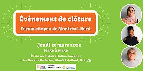 Événement de clôture - Forum citoyen de Montréal-Nord tickets