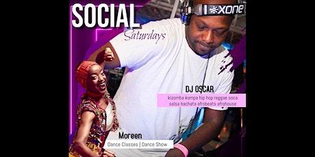 DJ OSCAR hosts The INTL' SOCIAL SATURDAYS feat AFROBEAT Class+PISCES BASH! tickets