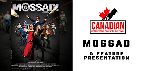 MOSSAD (Comedy Feature Film) screening at CICFF tickets