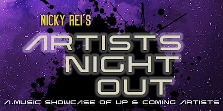 NICKY REI'S: ARTISTS NIGHT OUT tickets