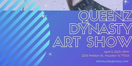 Queenz Dynasty Art Show tickets