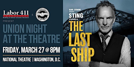 """Union Night at the Theatre: Sting stars in """"The Last Ship"""" (DC) tickets"""