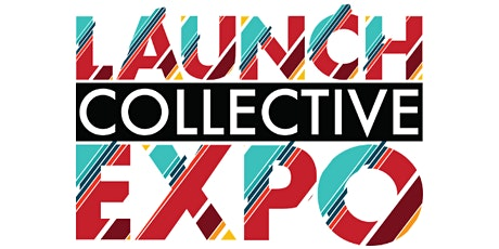 Launch Collective EXPO for Business Leaders Called to be Wealth Creators! tickets