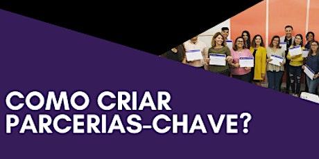 WORKSHOP: COMO CRIAR PARCERIAS-CHAVE bilhetes