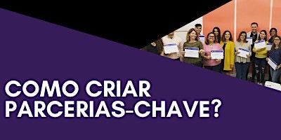 WORKSHOP: COMO CRIAR PARCERIAS-CHAVE