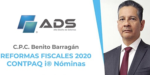 SEMINARIO PRESENCIAL II (POLANCO) CON BENITO BARRAGÁN - REFORMAS FISCALES 2020 / CONTPAQi® Nóminas