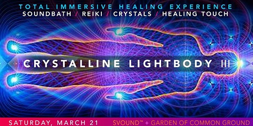 Crystalline LightBody III - SOUNDBATH + Energy Healing