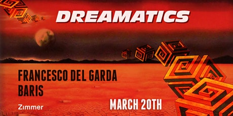 Dreamatics: Francesco del Garda & Baris Tickets