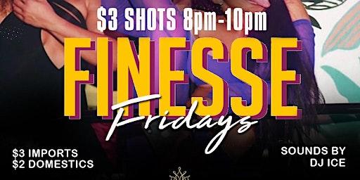 Finesse Fridays
