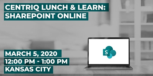 Centriq Lunch & Learn: SharePoint Online