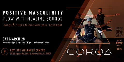 POSITIVE MASCULINITY - FREE Male Flow with Healing Sounds! LIMITED CAPACITY