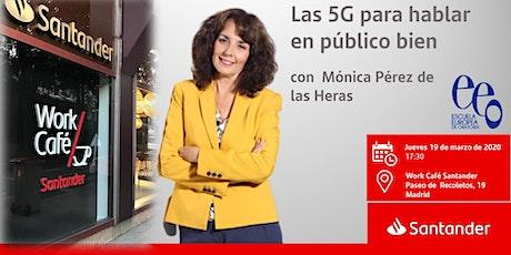 Las 5G para hablar en público bien con  Mónica Pérez de las Heras entradas