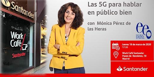 Las 5G para hablar en público bien con  Mónica Pérez de las Heras