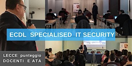 Lecce - Corso ECDL SPECIALISED IT SECURITY biglietti