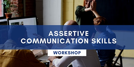 Assertive Communication Skills - ONLINE tickets