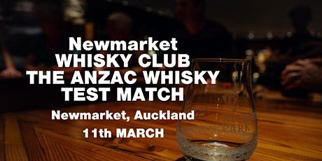 Newmarket  Whisky Club - The Anzac Whisky Test Match 11th March tickets