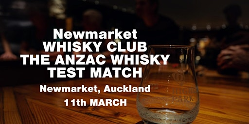 Newmarket  Whisky Club - The Anzac Whisky Test Match 11th March