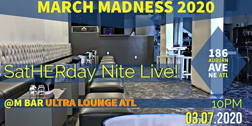 SatHERday NIGHT LIVE  MARCH MADNESS PICSES WKND BASH