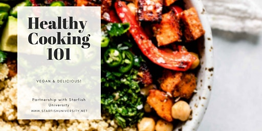Healthy Cooking 101 (Vegan cooking made simple)