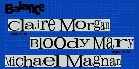 Balance w/ Claire Morgan / Bloody Mary / Michael Magnan tickets