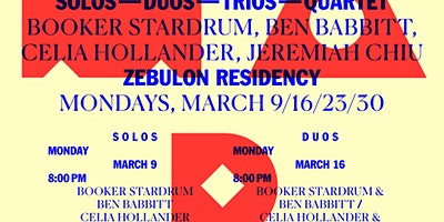 Residency w/Booker Stardrum, Ben Babbitt, Celia Hollander, Jeremah Chiu