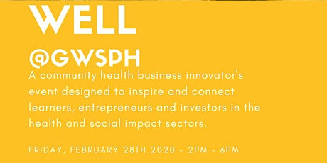 WELL @GWSPH - A community health business event designed to inspire and connect learners, entrepreneurs, and investors.  tickets
