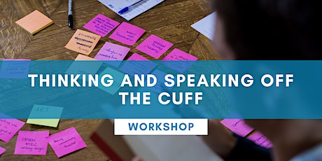 Thinking And Speaking Off The Cuff - ONLINE tickets
