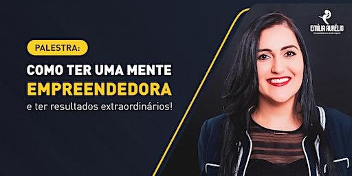 Como ter uma mente empreendedora e ter resultados extraordinários - Marabá