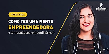 Como ter uma mente empreendedora e ter resultados extraordinário - Marabá ingressos