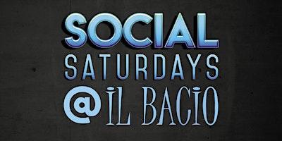 Social Saturdays @ iL Bacio Delray