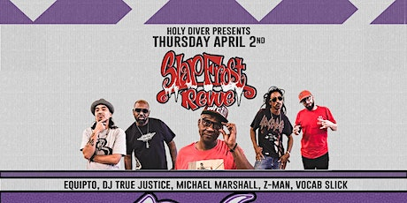 Slap Frost Revue 2020 featuring: The CUF, Equipto, True Justice, Michael Marshall, Z-Man, Vocab Slick @ Holy Diver tickets