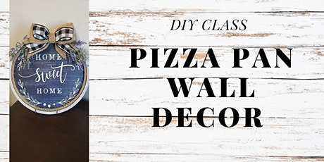 DIY- Pizza Pan Wall Decor tickets
