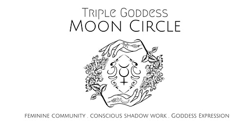 TRIPLE GODDESS MOON CIRCLES