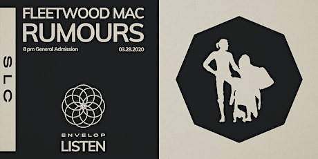 Fleetwood Mac - Rumours : LISTEN (8 pm GA) tickets