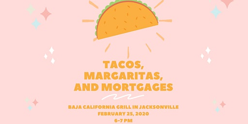 Tacos, Margaritas, and Mortgages