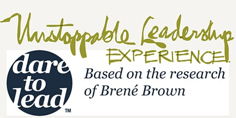 Dare to Lead™ become an Unstoppable Leader tickets