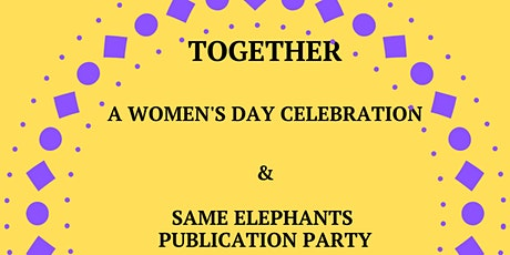 TOGETHER - A WOMENS DAY CELEBRATION tickets
