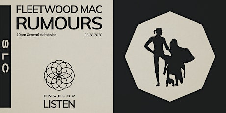 Fleetwood Mac - Rumours : LISTEN (10 pm GA) tickets