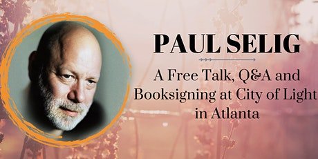 Paul Selig: Aligning to a New Life (Free Talk and Q&A) tickets