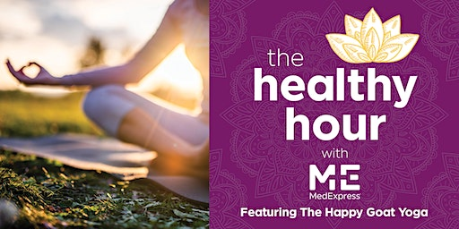 The Healthy Hour by MedExpress X The Happy Goat Yoga - Round 2!