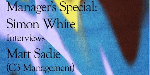 Manager's Special: Simon White Interviews Matt Sadie (C3 Management)