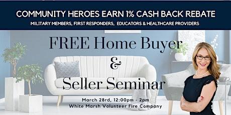 FREE Home Buyer & Seller Seminar! Community Heroes EARN 1% CASH BACK REBATE! tickets